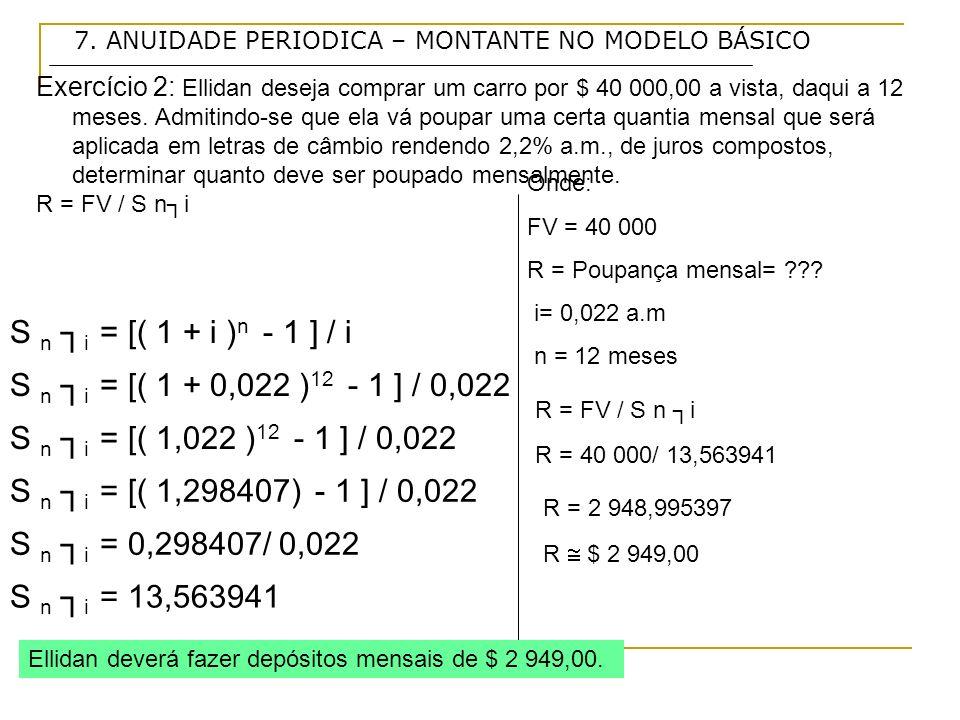 S n ┐i = [( 1 + i )n - 1 ] / i S n ┐i = [( 1 + 0,022 )12 - 1 ] / 0,022